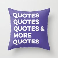 Quotes & More Quotes Throw Pillow