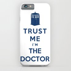 Trust Me I`m The Doctor iPhone 6s Slim Case