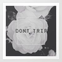 DONT TRIP Art Print