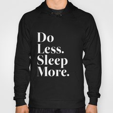 Do Less Sleep More Hoody