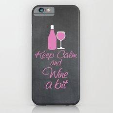Keep Calm and Wine a Bit iPhone 6s Slim Case