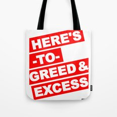 HERE'S TO GREED & EXCESS Tote Bag