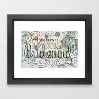 Will you be my bridesmaid? (Bouquet background) Framed Art Print