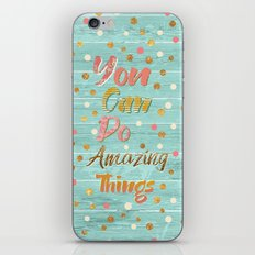 You Can Do Amazing Things iPhone & iPod Skin