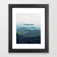 Happiness Is Only Real W… Framed Art Print