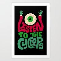 Listen To The Cyclops Art Print