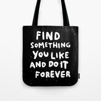 Find Something You Like Tote Bag