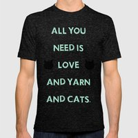 All You Need Is Love, Yarn, & Cats. Mens Fitted Tee Tri-Black SMALL