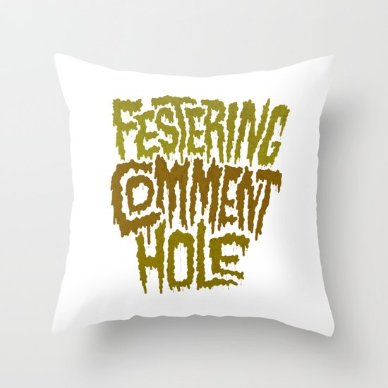 Festering Comment Hole Throw Pillow