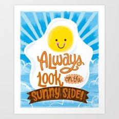 sunny side up! Art Print