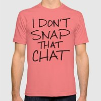I Don't Snap that Chat Mens Fitted Tee Pomegranate SMALL