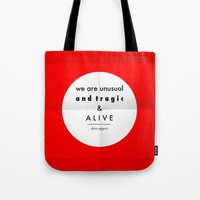 eggers - we are unusual & tragic & alive Tote Bag