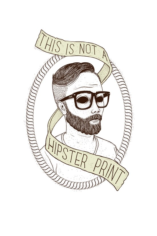 This Is Not A Hipster Print Art Print