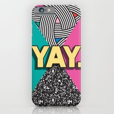 Yay. Positive Typography Message iPhone 6 Slim Case