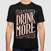 I Can Drink More Than You Mens Fitted Tee Tri-Black SMALL