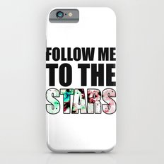 Follow Me To The Stars Slim Case iPhone 6s