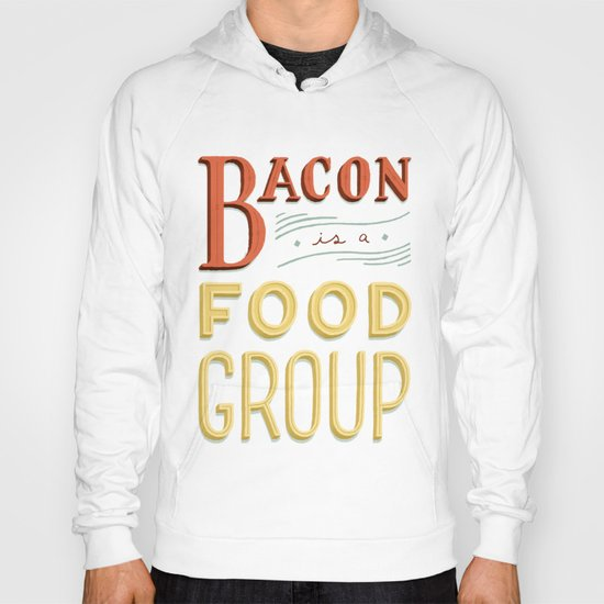Bacon is a Food Group Hoody