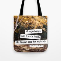 perks of being a wallflower - life doesn't stop for anybody Tote Bag