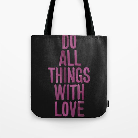 Do All Things With Love Tote Bag