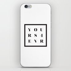 YOURS FOR EVER iPhone & iPod Skin