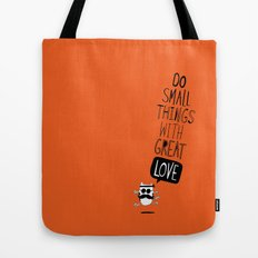 do small things with great love Tote Bag