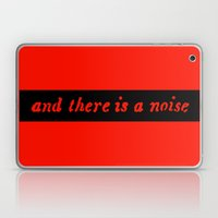 And There Is A Noise Laptop & iPad Skin