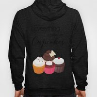 Everything is better with Cupcakes Hoody