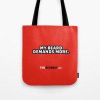 MY BEARD DEMANDS MORE. Tote Bag
