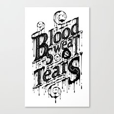 Blood, Sweat, & Tears Canvas Print