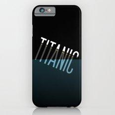 Going down..... Typographic Titanic Slim Case iPhone 6s