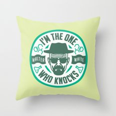 I'm the one who knocks Throw Pillow
