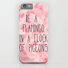 Be a flamingo ♥ Slim Case iPhone 6s