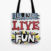 Long Live Fun Tote Bag