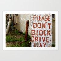 Don't Block The Drive Art Print