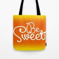 Be Sweet Shit Bag Tote Bag