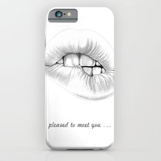 pleased to meet you ... Slim Case iPhone 6s