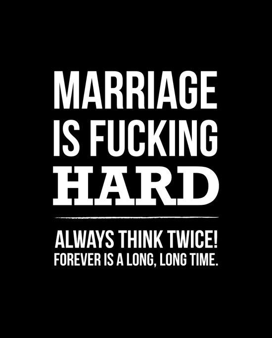 Marriage is Fucking Hard - Black & White  Art Print