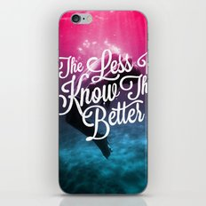 The Less I Know iPhone & iPod Skin