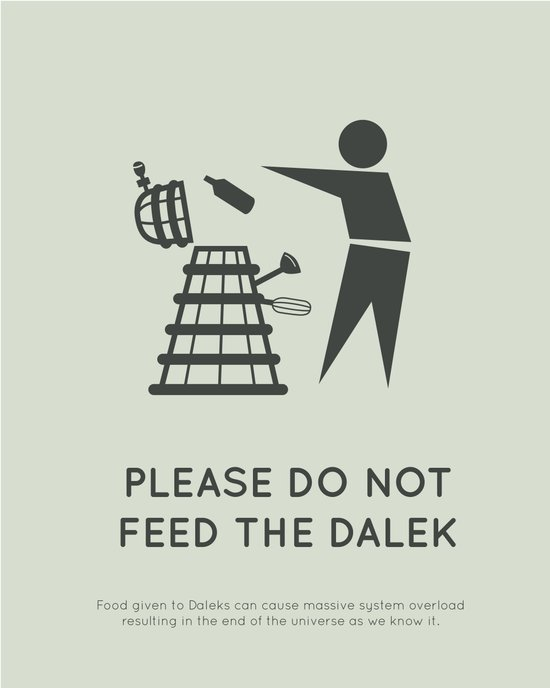 Please do not feed the Dalek Art Print
