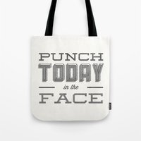 Punch Today in the Face Tote Bag