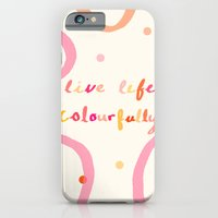 Live Life Colourfully iPhone 6 Slim Case