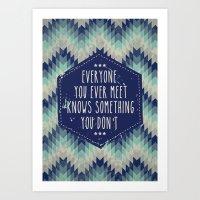 Everyone You Ever Meet K… Art Print