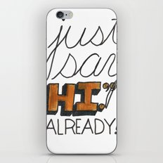 Just Say Hi. iPhone & iPod Skin