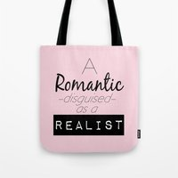 A Romantic Disguised as a Realist Tote Bag