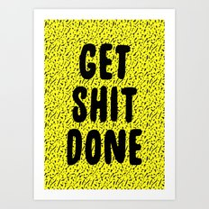 Get Shit Done 1980s 1990… Art Print