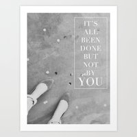 It's All Been Done, But … Art Print