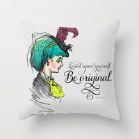 Be Original. Throw Pillow