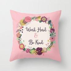 Work Hard & Be Kind Throw Pillow