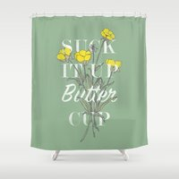 Suck It Up Buttercup Shower Curtain