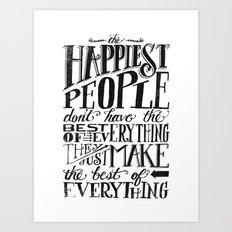 THE HAPPIEST PEOPLE... (black & white) Art Print